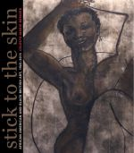Stick to the Skin: African American and Black British Art 1965- 2015